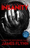 The Edge of Insanity: A Book of Disturbing Tales by James Flynn (English Edition)