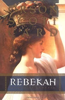 Rebekah: Women of Genesis (Women of Genesis (Forge) Book 2) by [Orson Scott Card]