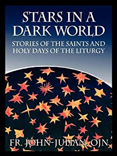 Stars in a Dark World: Stories of the Saints and Holy Days of the Liturgy