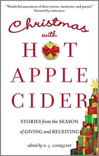 Christmas with Hot Apple Cider: Stories from the Season of Giving and Receiving (Powerful Stories of Faith, Hope, and Love Book 5) (English Edition)