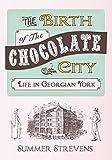 The Birth of The Chocolate City: Life in Georgian York