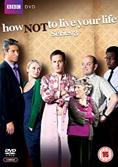 How Not To Live Your Life - Series 3