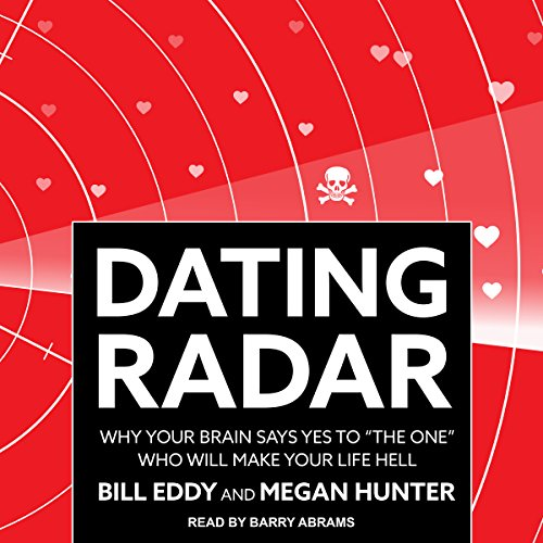 Dating Radar     Why Your Brain Says Yes to