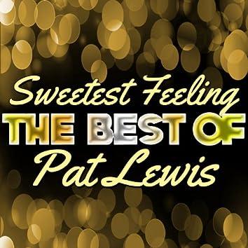 Sweetest Feeling - The Best of Pat Lewis