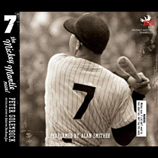 7     The Mickey Mantle Novel              By:                                                                                                                                 Peter Golenbock                               Narrated by:                                                                                                                                 Alan Smithee                      Length: 9 hrs and 47 mins     23 ratings     Overall 3.4