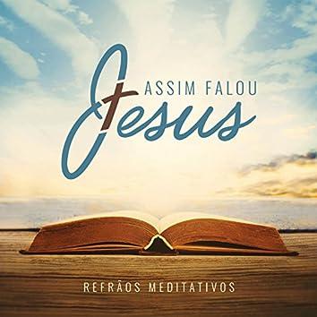 Assim Falou Jesus (Refrãos Meditativos)