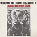 Songs of Freedom From Turkey: Behind the Iron Bars by Demirag, Melike (2012-05-30)