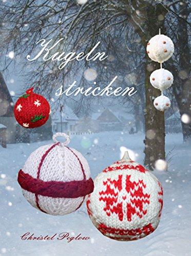 Kugeln stricken: Stricken Sie sich Weihnachtszauber