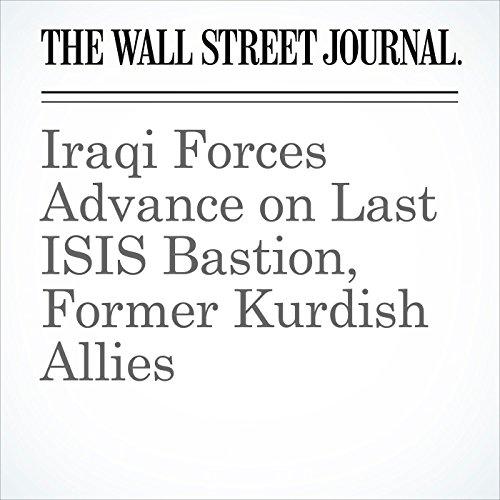 Iraqi Forces Advance on Last ISIS Bastion, Former Kurdish Allies (Unabridged) copertina