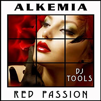Red Passion (Alkemia First Deep House Passion DJ Tools Edition)