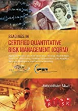 Readings in Certified Quantitative Risk Management (CQRM): Applying Monte Carlo Risk Simulation, Strategic Real Options, Stochastic Forecasting, ... Business Intelligence, and Decision Modeling