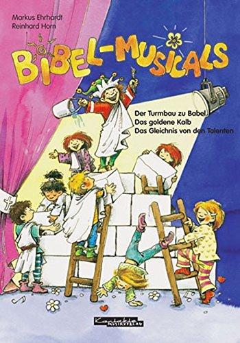 Bibel-Musicals: Drei biblische Musicals zum Nach- und Vorspielen