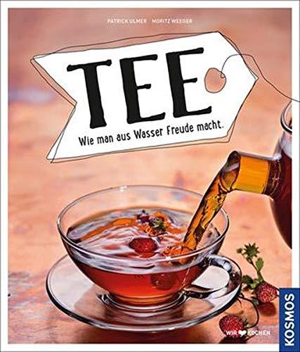 Tee: Wie man aus Wasser Freude macht