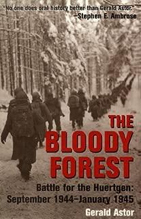 The Bloody Forest: Battle for the Hurtgen: September 1944-January 1945