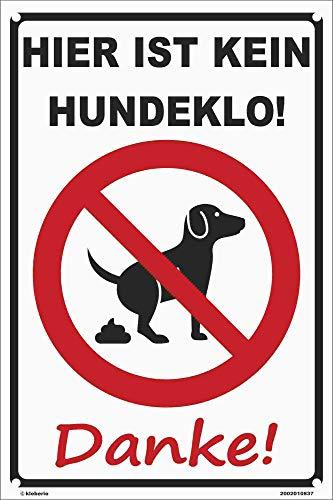 kleberio® Schild Kunststoff - Hier ist kein Hundeklo! Danke!- Warnschild 20 x 30 cm mit Bohrlöcher