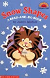 Snow Shapes: A Read-And-Do Book (HELLO READER LEVEL 2)