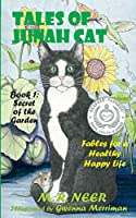 Tales of Junah Cat: Secret of the Garden: Fables for a Healthy Happy Life (Junah Tales)