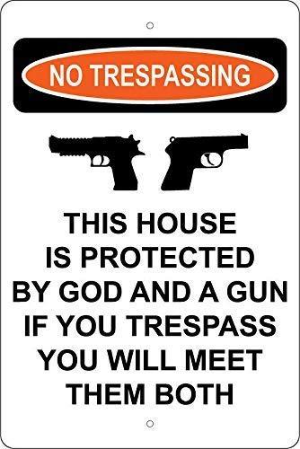 No Trespassing This House is Protected God A Gun Trespass You Will Meet Them Both Sign Metal Aluminum Sign Metal Wall Plaque Tin Sign