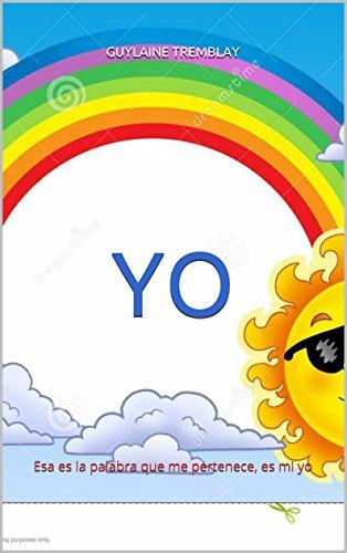 YO: Esa es la palabra que me pertenece, es mi yo (Cielo Del Arco Iris nº 2)
