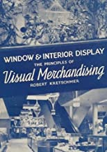 Window and Interior Display: The Principles of Visual Merchandising