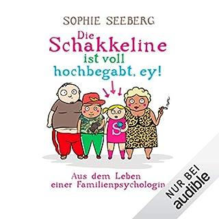 Die Schakkeline ist voll hochbegabt, ey! Aus dem Leben einer Familienpsychologin                   Autor:                                                                                                                                 Sophie Seeberg                               Sprecher:                                                                                                                                 Sonngard Dressler                      Spieldauer: 7 Std. und 12 Min.     3.919 Bewertungen     Gesamt 4,4