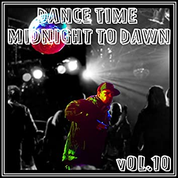 Dance Time Midnight To Dawn, Vol. 10