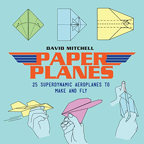Paper Planes: 25 Superdynamic Aeroplanes to Make and Fly (English Edition)