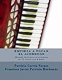 Empieza a tocar el acordeón: Método fácil para acordeón de teclas con 8 bajos: Volume 1 (Acordeón Fácil)