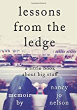 lessons from the ledge: a little book about big stuff