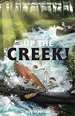 Up the Creek! (Milligan Creek Series)
