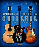 Aprenda A Tocar La Guitarra Electrica Y Acustica, Atlas Ilustrado