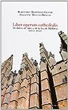 Liber operum cathedralis: Els llibres de fàbrica de la Seu de Mallorca (1600-1602)