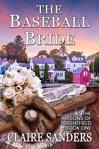 The Baseball Bride (The Masons of Brightfield Book 1) by [Claire Sanders]