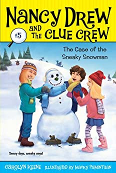 Case of the Sneaky Snowman (Nancy Drew and the Clue Crew Book 5) by [Carolyn Keene, Macky Pamintuan]