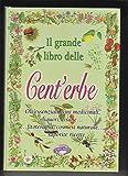 Photo Gallery il grande libro delle cent erbe -oli essenziali vini medicinali liquori tisane fitoterapia cosmesi naturale saporite ricette