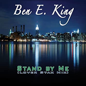 Stand By Me (Lover Stax Mix)