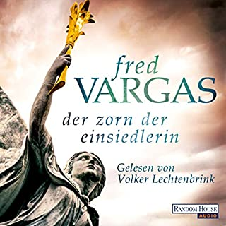 Der Zorn der Einsiedlerin                   By:                                                                                                                                 Fred Vargas                               Narrated by:                                                                                                                                 Volker Lechtenbrink                      Length: 10 hrs and 37 mins     Not rated yet     Overall 0.0