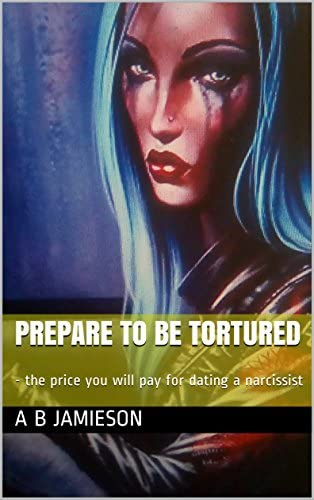 Prepare to be tortured the price you will pay for dating a narcissist product image