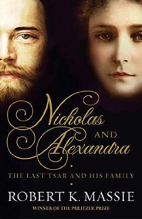 Nicholas and Alexandra by Robert K Massie (2013-01-01)