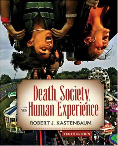 Death, Society, and Human Experience (10th Edition)