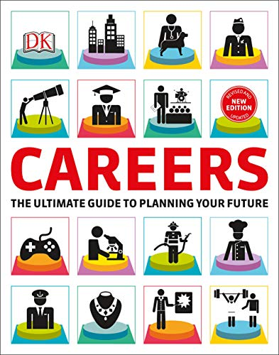Compare Textbook Prices for Careers: The Graphic Guide to Planning Your Future Illustrated Edition ISBN 0790778029739 by DK