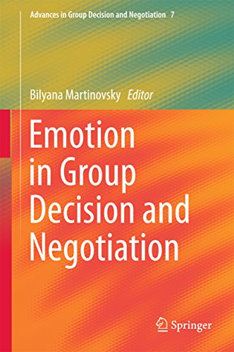 Emotion in Group Decision and Negotiation (Advances in Group Decision and...