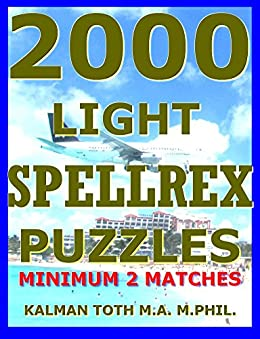2000 Light Spellrex Puzzles: Minimum 2 Matches by [Kalman Toth M.A. M.PHIL.]