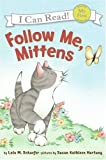 Follow Me, Mittens (My First I Can Read) (English Edition)