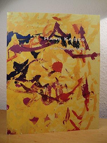 Hans Kaiser: In den Raum geschrieben. Bilder 1952-1968. Arbeiten auf Papier