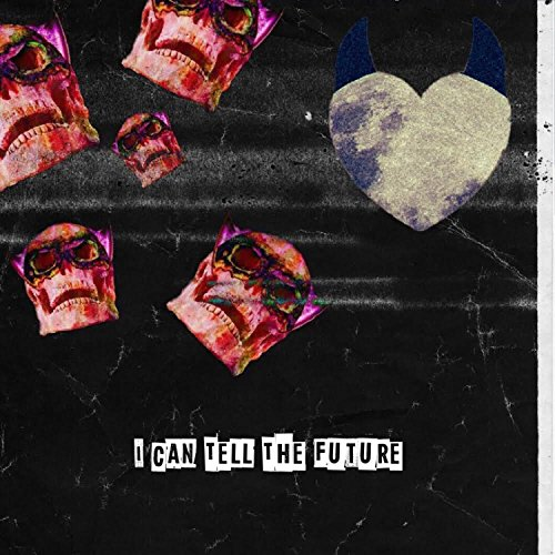 I Can Tell the Future [Explicit]