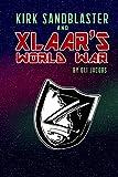 Kirk Sandblaster & Xlaar's World War