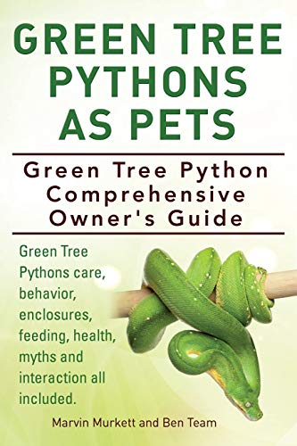 Green Tree Pythons As Pets. Green Tree Python Comprehensive Owner's Guide....