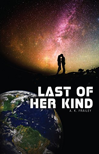 Last of Her Kind by [A. K. Frailey]