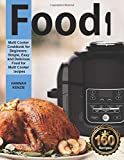 Food i Multi-Cooker Cookbook for Beginners: Simple, Easy and Delicious food for Multi Cooker Recipes...
